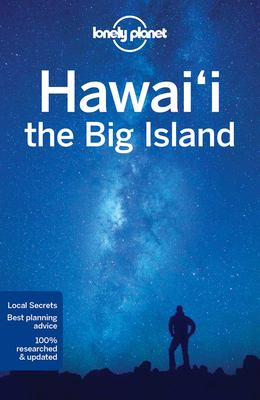 Hawai'i, the big island / written and researched by Adam Karlin, Loren Bell and Luci Yamamoto.