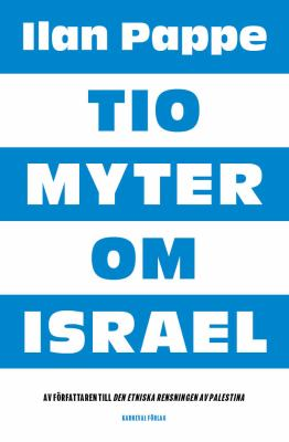 Tio myter om Israel / Ilan Pappe.