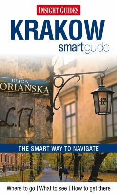 Krakow smart guide / [compiled by: Richard Schofield] ; [maps: James Macdonald]